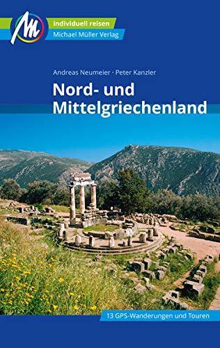 Nord- und Mittelgriechenland Reiseführer Michael Müller Verlag: Individuell reisen mit vielen praktischen Tipps (MM-Reisen)